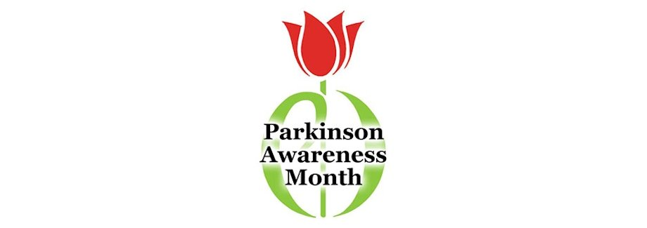 April is Parkinson's Disease Awareness Month